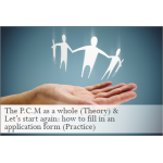 The P.C.M as a whole (Theory) & Let's start again: how to fill in an application form (Practice)